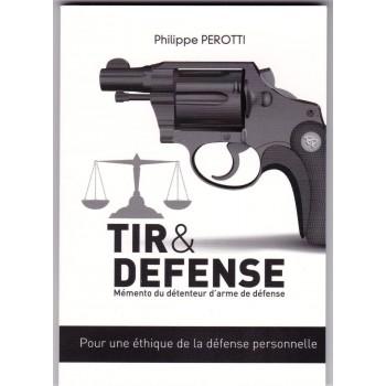 TIR & DEFENSE - Mémento du détenteur d'arme de défense
