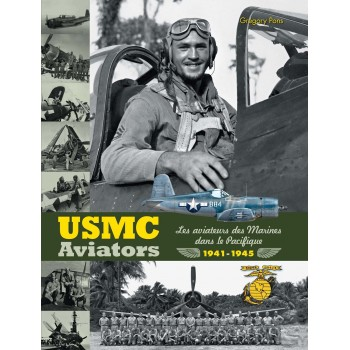 """""""USMC AVIATORS. LES AVIATEURS DES MARINES DANS LE PACIFIQUE 1941-1945"""""""