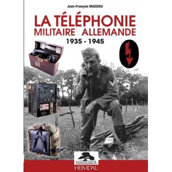 LA TÉLÉPHONIE MILITAIRE ALLEMANDE 1935-1945