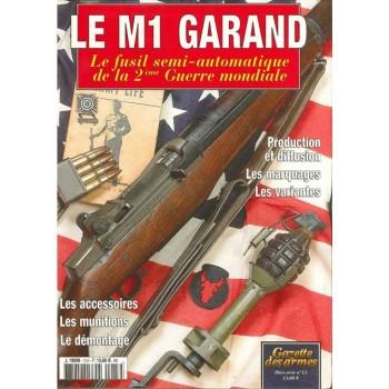 LE M1 GARAND. HORS-SÉRIE GAZETTE DES ARMES N°13