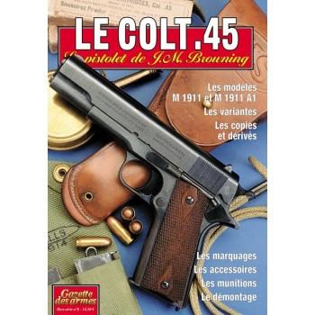 LE COLT 45. HORS-SÉRIE GAZETTE DES ARMES N°8