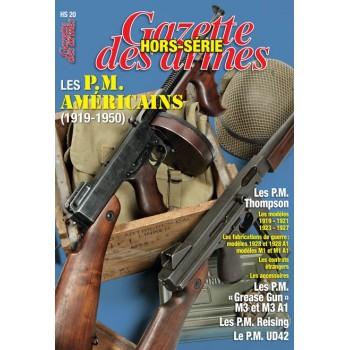 LES PM AMERICAINS. HORS-SÉRIE GAZETTE DES ARMES N°20