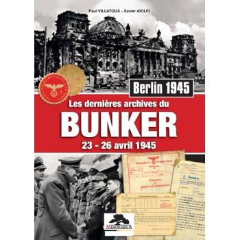 BERLIN 1945 LES DERNIÈRES ARCHIVES DU BUNKER 23 - 26 avril 1945