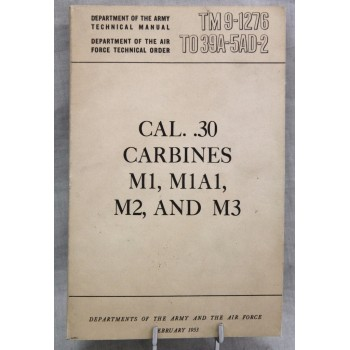 MANUEL TECHNIQUE CAL. .30 CARBINES M1, M1A1, M2, AND M3 US ARMY 1953