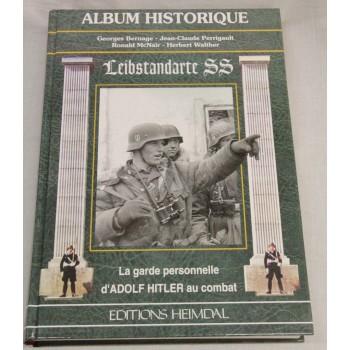 """ALBUM HISTORIQUE LA LEIBSTANDARTE SS La garde personnelle d'Adolf Hitler au combat"""" HEIMDAL"""