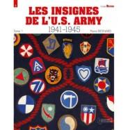 LES INSIGNES DE L'US ARMY 1941-1945 - Tome 1 par PIERRE BESNARD