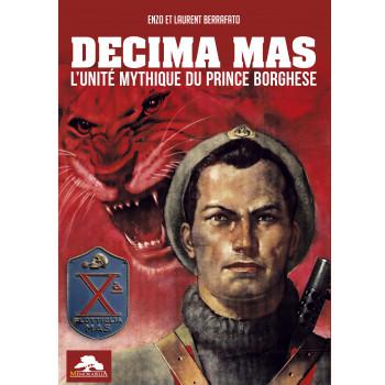 DECIMA MAS: L'UNITE MYTHIQUE DU PRINCE BORGHESE